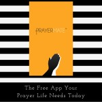 The Free App Your Prayer Life Needs Today