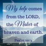 Our Help Comes from the Maker of Heaven and Earth  {No Matter What Monday}