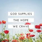 God Supplies the Hope We Crave  {No Matter What Monday}