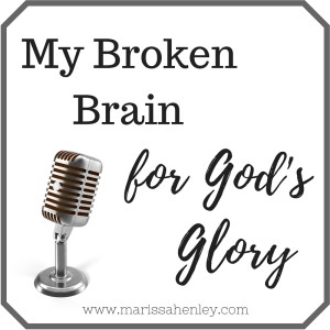 My Broken Brain for God's Glory