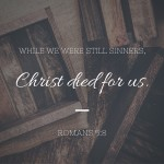 Christ Died for Us {No Matter What Monday}