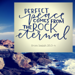 Perfect Peace is Found in the Rock Eternal  {No Matter What Monday}