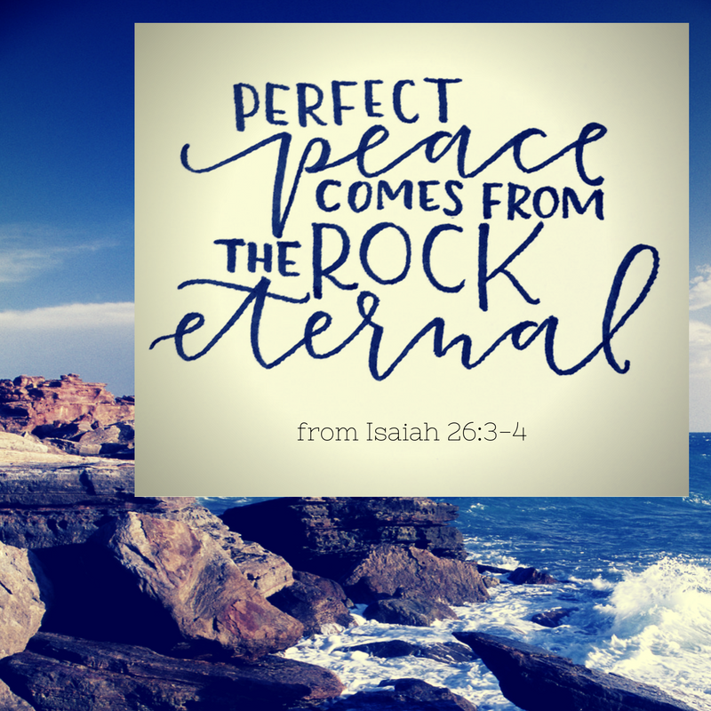 Perfect Peace Is Found In The Rock Eternal No Matter What Monday Marissa Henley