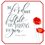 The Lord Will Fulfill His Purposes for You  {No Matter What Monday}