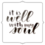It is Well With My Soul  {No Matter What Monday}