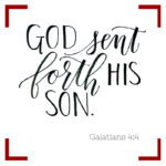 God Sent Forth His Son  {No Matter What Monday}
