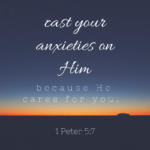 Cast Your Anxieties  {No Matter What Monday}