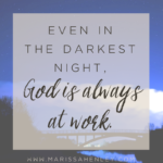 God is Always at Work  {No Matter What Monday}