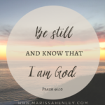 Be Still   {No Matter What Monday}