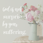 God is Not Surprised  {No Matter What Monday}