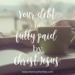 Your Debt is Fully Paid  {No Matter What Monday}