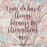 You Can Do Hard Things  {No Matter What Monday}