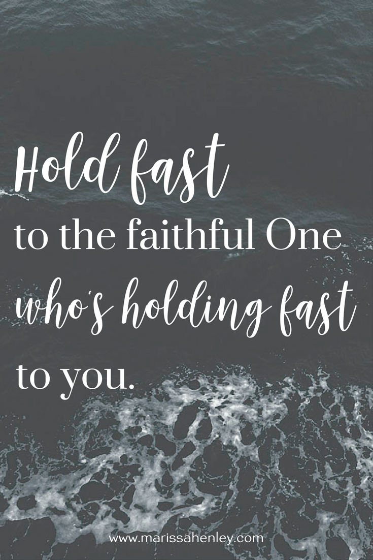 Hold fast to the faithful One. Biblical encouragement, Scripture, and devotionals for women.