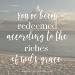 You've Been Redeemed  {No Matter What Monday}