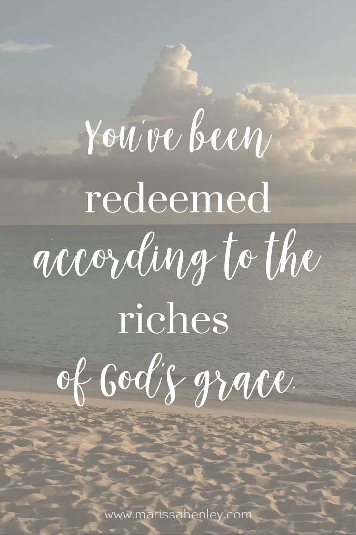 You've been redeemed according to the riches of God's grace. Biblical encouragement, Scripture, and devotionals for women.