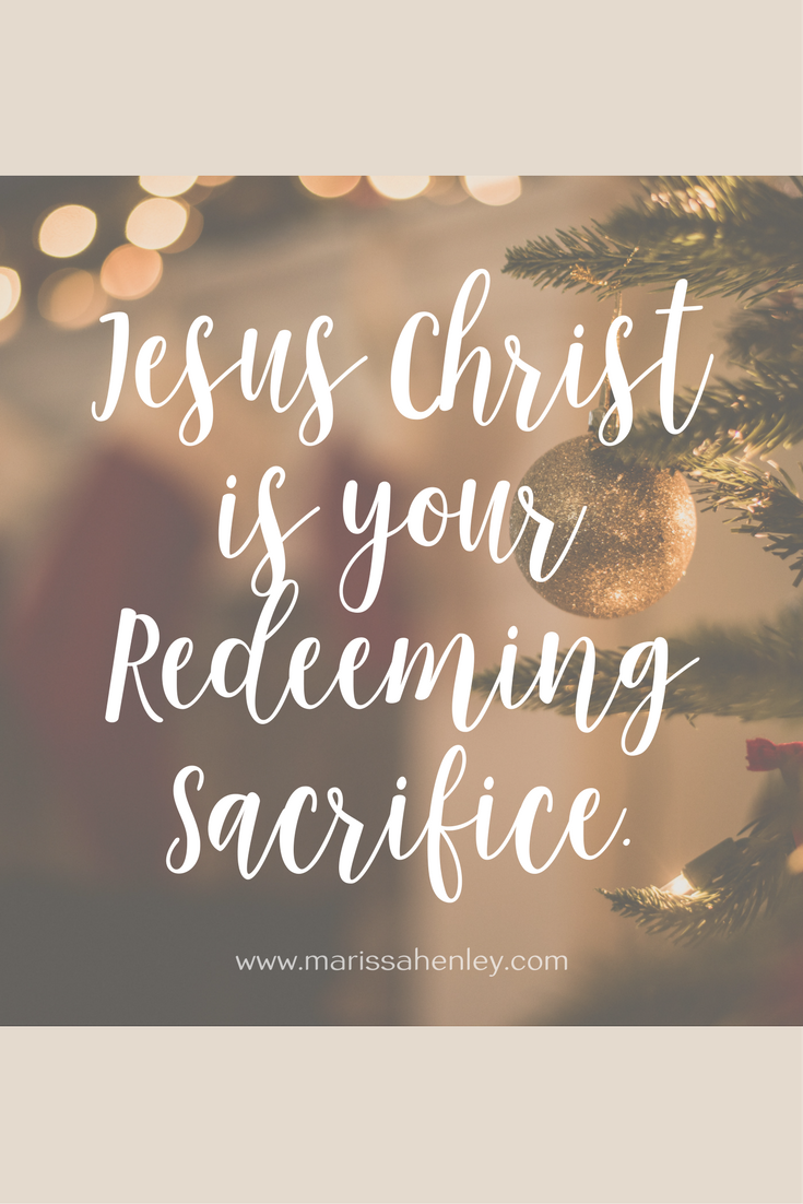 Jesus Christ is your Redeeming Sacrifice. Biblical encouragement, Scripture, and devotionals for women.